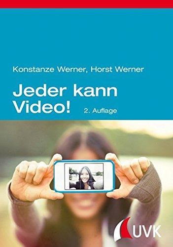 Jeder kann Video!: Filmen für Websites, YouTube und Blogs
