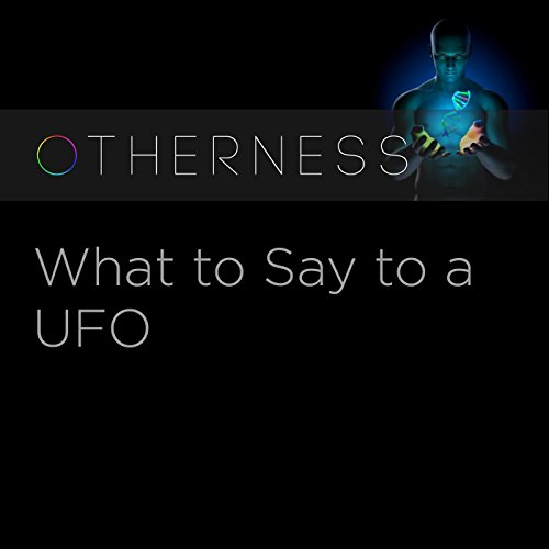 What to Say to a UFO cover art