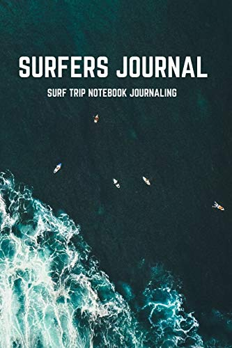 Surfers Journal: Surf Trip Notebook Journaling