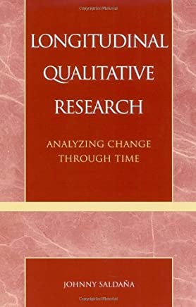[LONGITUDINAL QUALITATIVE RESE PB: Analyzing Change Through Time] [By: Saldana, Johnny] [January, 2003]