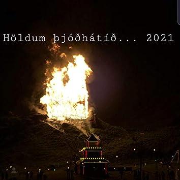 Höldum Þjóðhátíð ... 2021 (Þjóðhátíðarlag 2020 aukalag)