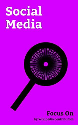 Focus On: Social Media: Facebook, YouTube, Instagram, Twitter, LinkedIn, Pinterest, Hashtag, Tumblr, Facebook Messenger, Social media Marketing, etc.