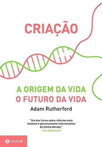 Criação: A origem da vida / O futuro da vida