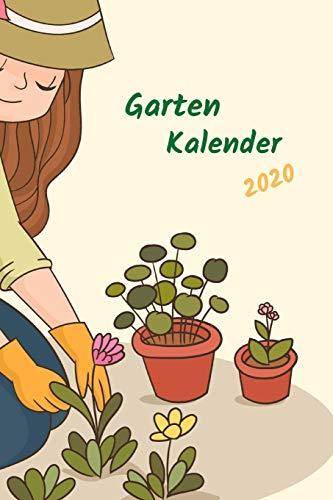 Gartenkalender Gärtnerin 2020: Aussatzeiten nach dem Mond als Tabelle enthalten, Gartengestaltung, Buchkalender, extra Wochenplaner für jede Woche, ... und Erntezeiten, super geeignet für Gärtnerin
