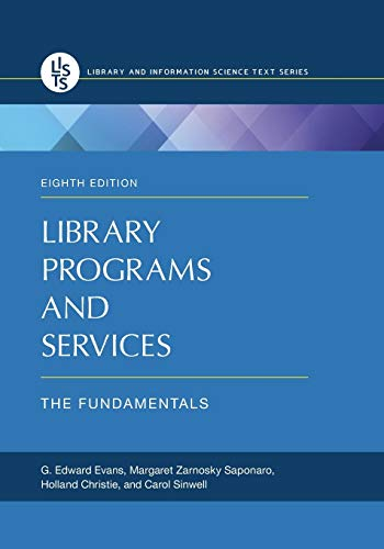Compare Textbook Prices for Library Programs and Services: The Fundamentals Recent Titles in Library and Information Science Text Series 8 Edition ISBN 9781610696371 by Evans, G. Edward