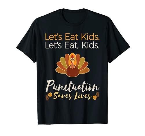 Let's eat kids Funny Acción de Gracias Navidad Profesor Gramática Camiseta