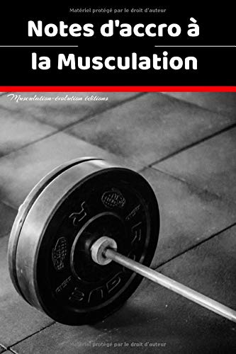 Notes d'accro à la musculation: Carnet de note | Culturisme | Journal de bord | Fitness | Bloc note | Culturiste | Journal intime | Musculation