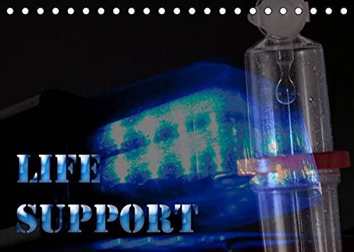 Life Support (Tischkalender 2022 DIN A5 quer)