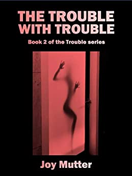 Book cover image for The Trouble With Trouble