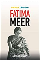 Fatima Meer: Voices of Liberation