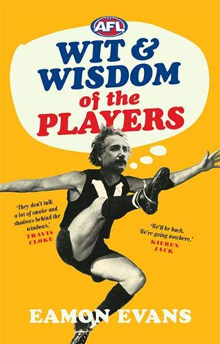 Evans, E: AFL Wit and Wisdom of the Players