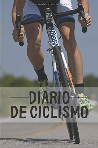 Diario de ciclismo: Diario de Entrenamiento Ciclista - Organiza tus Entrenamientos y realiza un Seguimiento de tu Rendimiento - 121 páginas (16x23cm) ... para Ciclistas Confirmados o Principiantes