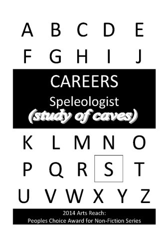 Careers: Speleologist: (study of caves)