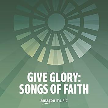 Give Glory: Songs of Faith