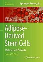 Adipose-Derived Stem Cells: Methods and Protocols (Methods in Molecular Biology (1773))
