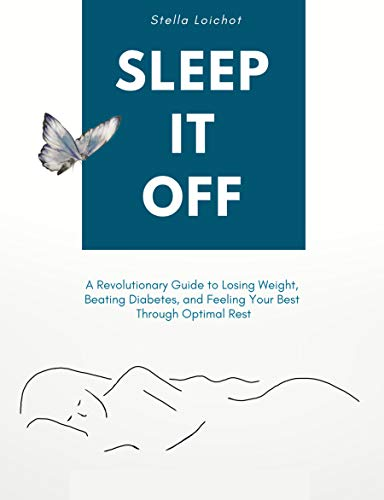 buy  SLEEP IT OFF: A Revolutionary Guide to Losing ... Alternative and Holistic