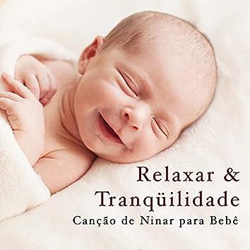 Relaxar & Tranqüilidade - Canção de Ninar para Bebê com Ruido Blanco
