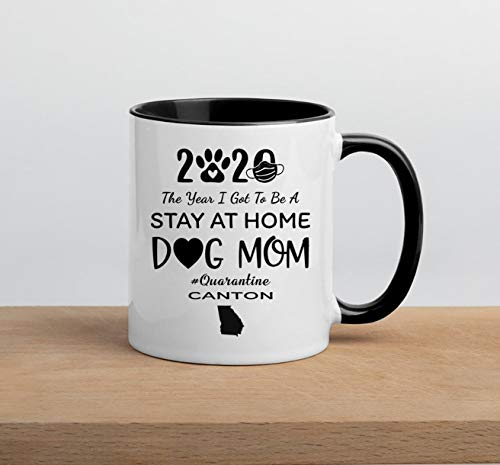 Quarantine Coffee Mug 2020 - The Year I Got To Be A Stay At Home Dog Mom Quarantine Canton Georgia State Map - Gift For Mom From Daughter Son Black Accents 11oz