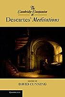 The Cambridge Companion to Descartes' Meditations (Cambridge Companions to Philosophy)