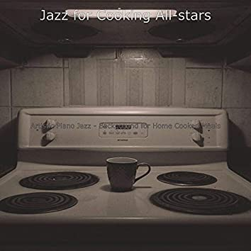 Artistic Piano Jazz - Background for Home Cooked Meals