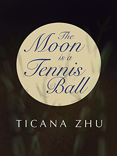 The Moon is a Tennis Ball: An August Moon Romance (English Edition)
