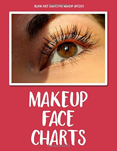 Makeup Face Charts - Blank Face Charts For Makeup Artists: 8.5' x 11' Glossy 150 Page Paperback For...