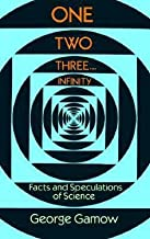 George Gamow: One Two Three . . . Infinity : Facts and Speculations of Science (Paperback - Revised Ed.); 1988 Edition