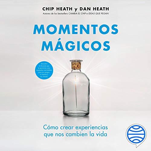 Momentos mágicos Audiobook By Chip Heath, Dan Heath, Sigrid Guitart cover art