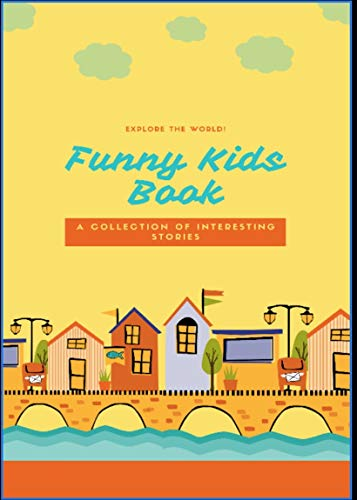 Funny Kids Book: A Collection Of Interesting Stories. (English Edition)