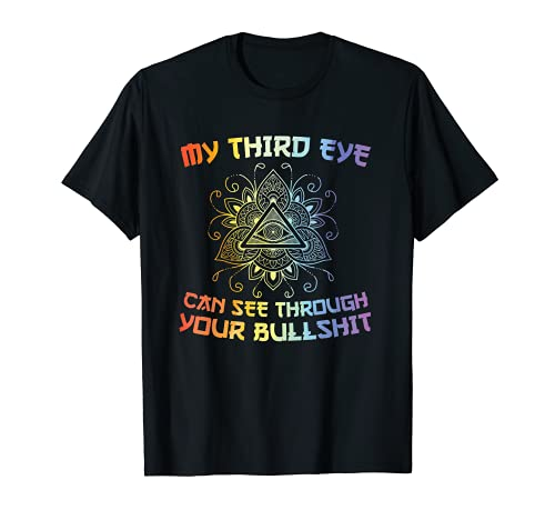 Mi tercer ojo puede ver a través de divertido budismo zen yoga regalo Camiseta