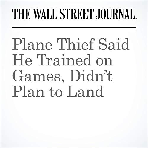 Plane Thief Said He Trained on Games, Didn't Plan to Land copertina