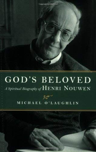 Compare Textbook Prices for God's Beloved: A Spiritual Biography of Henri Nouwen  ISBN 9781570755613 by O'Laughlin, Michael C.
