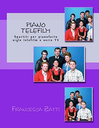 Piano telefilm: Spartiti per pianoforte sigle telefilm e serie TV