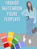 Fashion Sketchbook Figure Template: Easily Sketch Your Fashion Design Croquis Pantone Plates Deluxe Kit