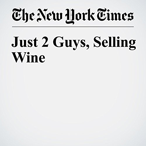 Just 2 Guys, Selling Wine audiobook cover art
