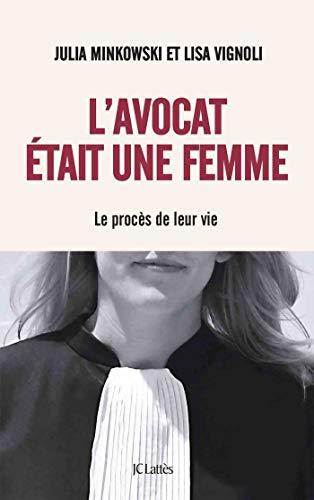 Lavocat était une femme: Le procès de leur vie