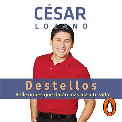 Destellos [Sparkles] Audiobook By César Lozano cover art