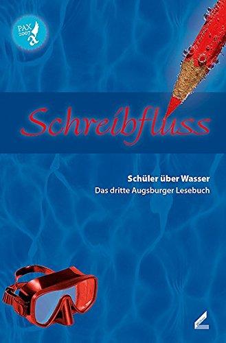 Schreibfluss: Schüler über Wasser. Das dritte Augsburger Lesebuch