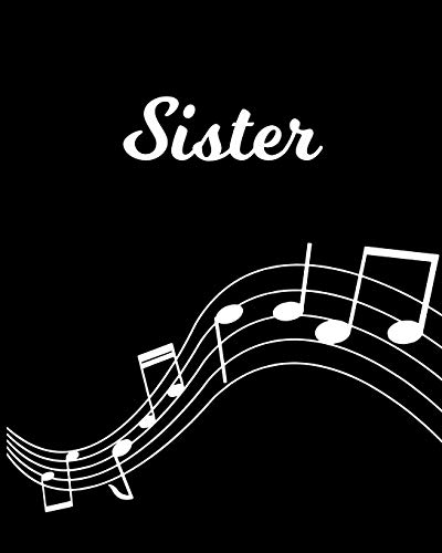 Sister: Sheet Music Note Manuscript Notebook Paper – Personalized Custom First Name Initial S – Musician Composer Instrument Composition Book – 12 … Guide – Create Compose & Write Creative Songs