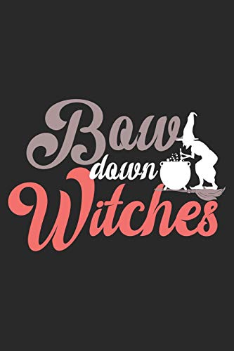 Bow Down Witches: Halloween blank journal pages for all horror fans | 120 pages for vampires, ghouls, witches and zombies | 6x9