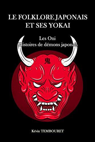 Le folklore japonais et ses Yokai: Les Oni, histoires de démons japonais (French Edition)