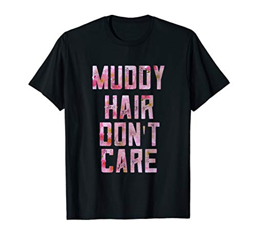 Mud Run Gifts Muddy Hair Dont Care 5K Gifts For Runners T-Shirt
