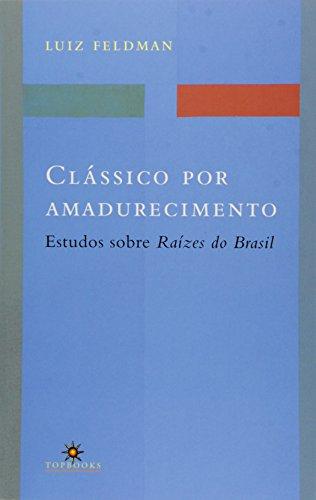 Clássico por Amadurecimento. Estudos Sobre Raízes do Brasil