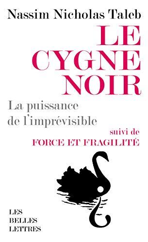 Le Cygne Noir: La puissance de l'imprévisible. Suivi de Force et Fragilité [Format Poche]: La puissance de l'imprévisible. Suivi de Force et fragilité. Réflexions philosophiques et empiriques