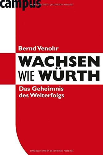 Venohr Bernd, Wachsen wie Würth