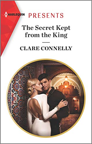 The Secret Kept from the King (Harlequin Presents Book 3810)