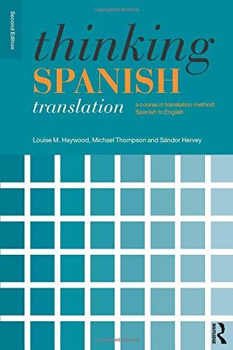 Thinking Spanish Translation: A Course in Translation...