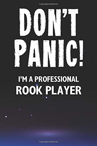 Don't Panic! I'm A Professional Rook Player: Customized Lined Notebook Journal Gift For A Cunning Rook Card Game Player