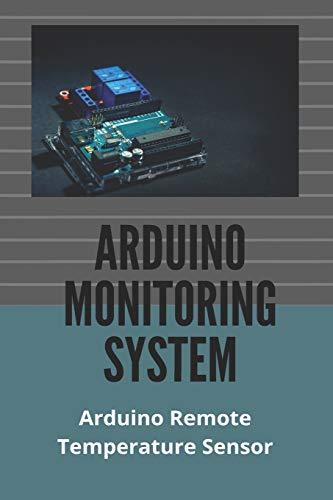 Arduino Monitoring System: Arduino Remote Temperature Sensor: Remote Monitoring Pressure Sensor