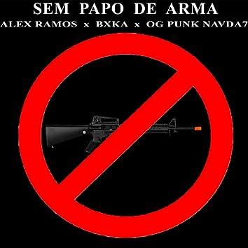 Sem Papo de Arma